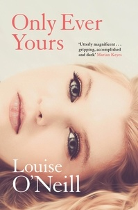Louise O'Neill - Only Ever Yours.