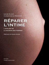 Louise Oligny et Clémentine Du Pontavice - Réparer l'intime - L'atelier de la Maison des femmes.
