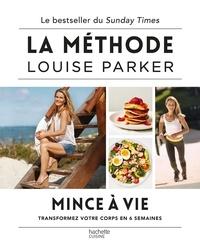 Louise Parker - La méthode Louise Parker : Mince à vie - La méthode.