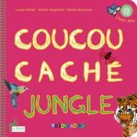 Louise Peltier et Karine Magnetto - Coucou caché jungle. 1 CD audio