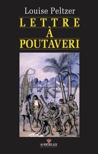 Louise Peltzer - Lettre à Poutaveri.
