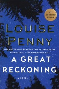 Louise Penny - A Great Reckoning.