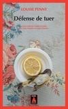 Louise Penny - Défense de tuer - Une enqupete de l'inspecteur-chef Armand Gamache.
