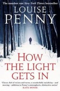 Louise Penny - How the Light Gets in.