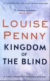 Louise Penny - Kingdom of the Blind - A Chief Inspector Gamache Mystery.