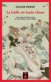 Louise Penny - La faille en toute chose - Une enquête de l'inspecteur Armand Gamache.