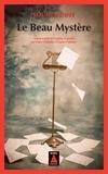 Louise Penny - Le beau mystère - Une enquête de l'inspecteur-chef Armand Gamache.