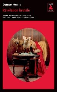 Louise Penny - Révélation brutale - Une enquête de l'inspecteur-chef Armand Gamache.