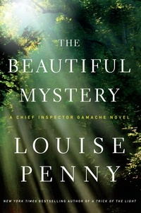 Louise Penny - The Beautiful Mystery.