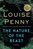 Louise Penny - The Nature of the Beast - A Chief Inspector Gamache Novel.
