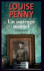 Louise Penny - Un outrage mortel.
