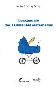 Louise Perseil et Sonny Perseil - Le scandale des assistantes maternelles.
