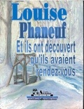 Louise Phaneuf et Pierre M. Gay - Et ils ont découvert qu'ils avaient rendez-vous.