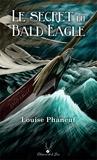 Louise Phaneuf et Mylène Villeneuve - Le secret du Bald Eagle.