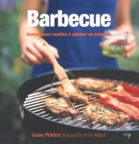 Louise Pickford - Barbecue - Savoureuses recettes à cuisiner en extérieur.