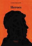 Louise Quazzola - Heroes.