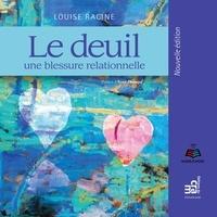 Louise Racine et Clotilde Seille - Le deuil : une blessure relationnelle - Le deuil.