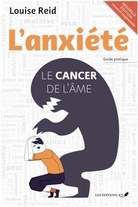 Téléchargeur de livres en ligne google L'anxiété : Le cancer de l'âme (nouvelle édition) 9782898040436 PDF DJVU MOBI par Louise Reid