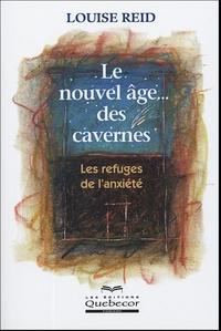 Louise Reid - Le nouvel âge... des cavernes.