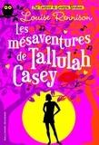 Louise Rennison - Les mésaventures de Tallulah Casey.
