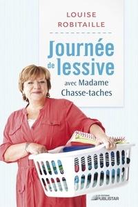 Louise Robitaille - Journée de lessive avec Madame Chasse-taches.