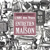 LABC des trucs - Entretien de la maison.pdf