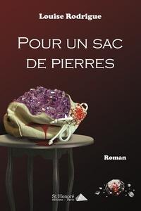 Louise Rodrigue - Pour un sac de pierres.