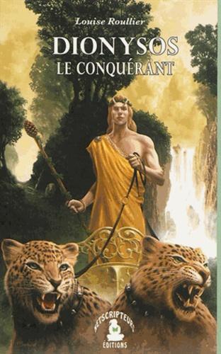 Louise Roullier - Dionysos le conquérant.