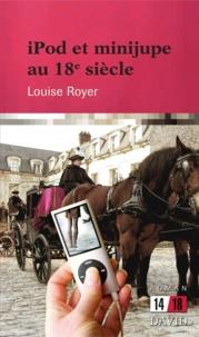 Louise Royer - Ipod et minijupe au XVIIIe siècle.
