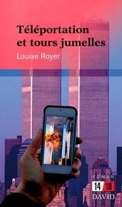 Louise Royer - Téléportation et tours jumelles.