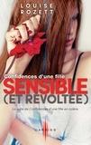 """Louise Rozett - Confidences d'une fille sensible (et révoltée) - La suite de """"Confidences d'une fille en colère""""."""