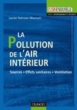 Louise Schriver-Mazzuoli - La pollution de l'air intérieur - Sources. Effets sanitaires. Ventilation.