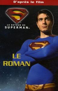 Louise Simonson - Le retour de Superman - Le roman du film.