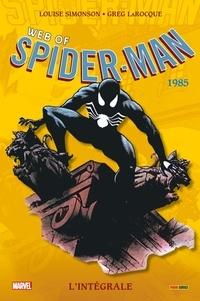 Louise Simonson et Greg LaRocque - Web of Spider-Man L'intégrale : 1985.