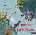 Louise Spilsbury et Hanane Kai - Le racisme et l'intolérance.