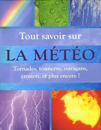 Tout savoir sur la météo- Tornades, tonnerres, ouragans, érosion et plus encore ! - Louise Spilsbury | Showmesound.org