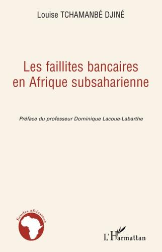 Louise Tchamanbé Djiné - Les faillites bancaires en Afrique subsaharienne.