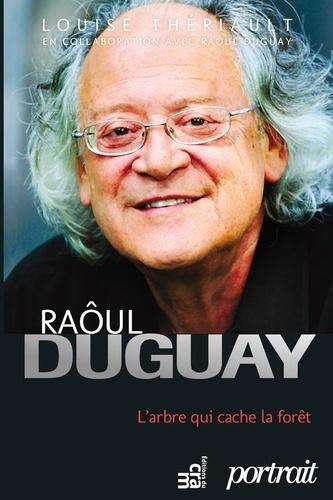 Raôul Duguay. L'arbre qui cache la forêt