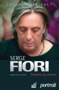 Louise Thériault - Serge Fiori : S'enlever du chemin - Biographie.