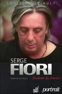 Louise Thériault - Serge Fiori - S'enlever du chemin.