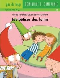 Louise Tondreau-Levert et Yves Dumont - Les bêtises  : Les bêtises des lutins.