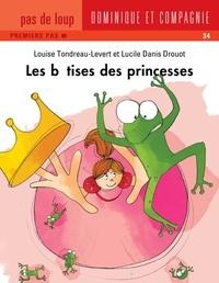 Louise Tondreau-Levert et Lucile Danis Drouot - Les bêtises des princesses.