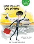 Louise Tondreau-Levert et Catherine Petit - Drôle de boulot !  : Les pilotes.