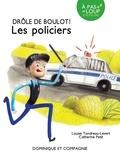 Louise Tondreau-Levert et Catherine Petit - Drôle de boulot !  : Les policiers.