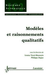 Louise Travé-Massuyès et Philippe Dague - Modèles et raisonnements qualitatifs.
