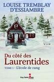Louise Tremblay d'Essiambre - Du côté des Laurentides, tome  : Du côté des Laurentides, tome 1 - L'école de rang.