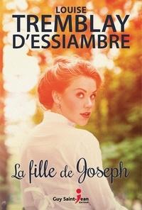 Louise Tremblay d'Essiambre - La fille de Joseph.