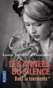 Louise Tremblay d'Essiambre - Les années du silence Tome 1 : La tourmente - La délivrance.