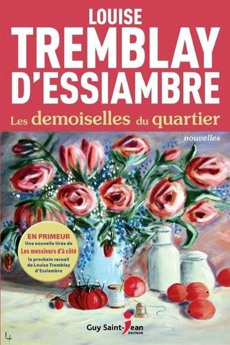 Louise Tremblay d'Essiambre - Les demoiselles du quartier.