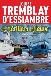Louise Tremblay d'Essiambre - Les héritiers du fleuve  : Les héritiers du fleuve, tome 3.